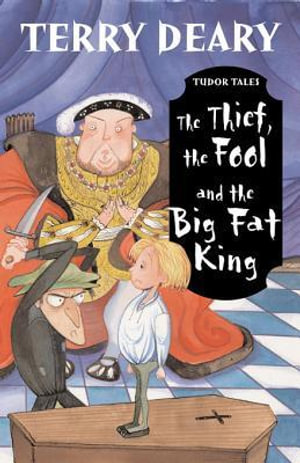 The Thief, the Fool and the Big Fat King - Terry Deary