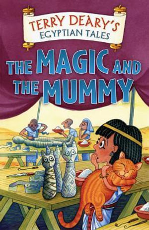 Egyptian Tales : The Magic and the Mummy: The Magic and the Mummy - Terry Deary