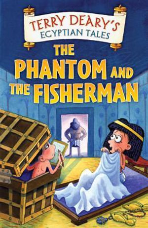 Egyptian Tales : The Phantom and the Fisherman: The Phantom and the Fisherman - Terry Deary