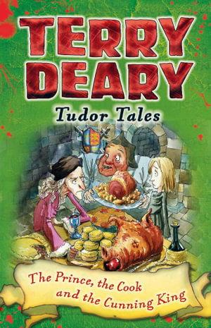 The Prince, the Cook and the Cunning King - Terry Deary