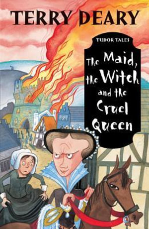 The Maid, the Witch and the Cruel Queen - Terry Deary