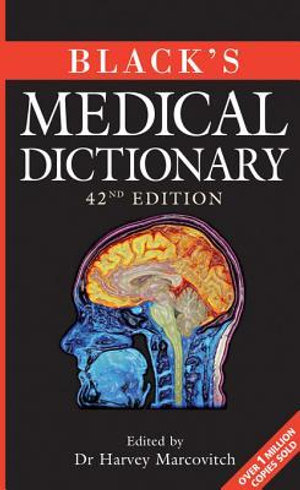 Black's Medical Dictionary - Harvey Marcovitch