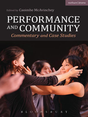 Performance and Community : Commentary and Case Studies - Caoimhe McAvinchey