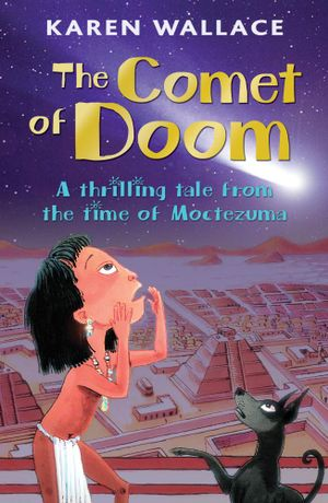 The Comet of Doom : A Thrilling Tale from the Time of Moctezuma - Karen Wallace