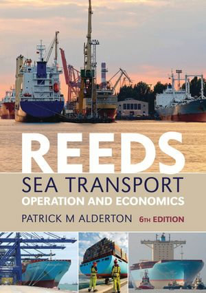 Reeds Sea Transport : Operation and Economics - Patrick M. Alderton