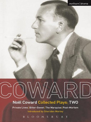 Coward Plays : 2: Private Lives; Bitter-Sweet; The Marquise; Post-Mortem - No¿¿l Coward