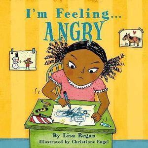 Feeling angry i m feeling angry lisa regan