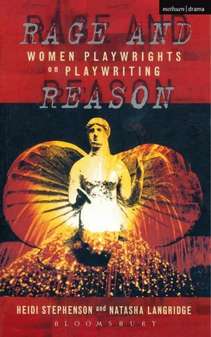 Rage And Reason : Women Playwrights on Playwriting - Heidi Stephenson
