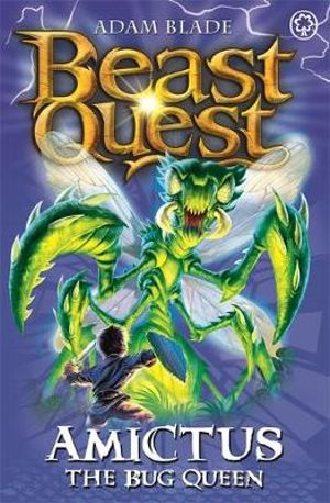 Amictus The Bug Queen : Beast Quest - The Shade Of Death Series : Book 30 - Adam Blade