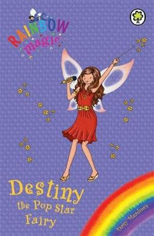 Destiny The Popstar Fairy : The Rainbow Magic Series : The Holiday Fairies : Book 11 - Daisy Meadows