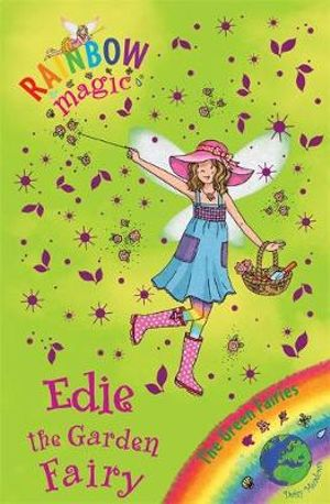Edie the Garden Fairy : Green Fairies Series : The Rainbow Magic Series : Book 80 - Daisy Meadows