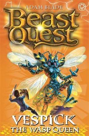 Vespick The Wasp Queen : Beast Quest The World Of Chaos Series : Beast Quest : Book 36 - Adam Blade