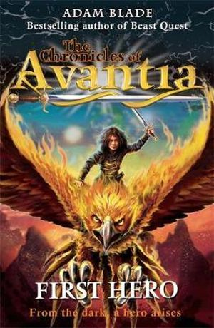 First Hero : The Chronicles Of Avantia : Book 1 - Adam Blade