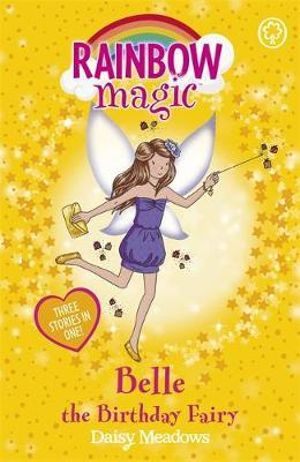 Belle The Birthday Fairy : The Rainbow Magic Series : The Holiday Fairies : Book 13 - Daisy Meadows