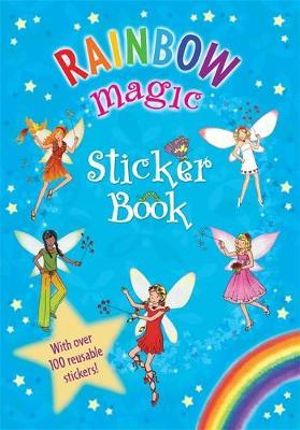 Rainbow Magic : Sticker Book : With Over 100 Reusable Stickers! - Daisy Meadows