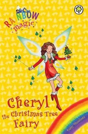 Cheryl The Christmas Tree Fairy : The Rainbow Magic Series : The Holiday Fairies : Book 15 - Daisy Meadows