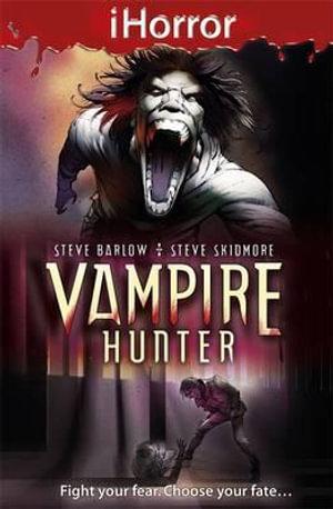 Vampire Hunter : iHorror - Steve Skidmore