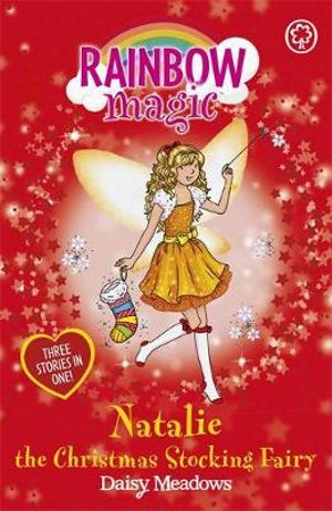 Natalie the Christmas Stocking Fairy : The Rainbow Magic Series : The Holiday Fairies : Book 19 - Daisy Meadows