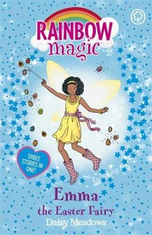 Emma the Easter Fairy : The Rainbow Magic Series : The Holiday Fairies : Book 17 - Daisy Meadows