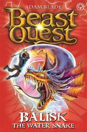 Balisk the Water Snake : Beast Quest The Pirate King Series : Beast Quest : Book 43 - Adam Blade