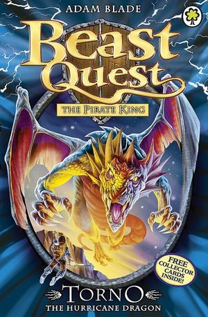 Torno the Hurricane Dragon : Beast Quest The Pirate King Series : Beast Quest : Book 46 - Adam Blade