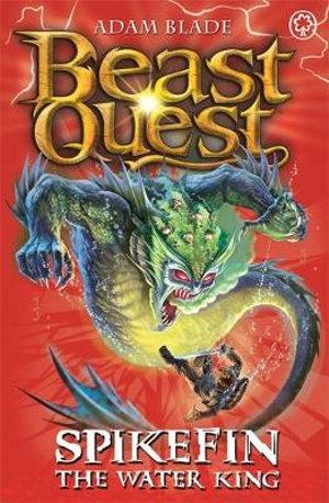Spikefin the Water King : Beast Quest The Warlock's Staff : Beast Quest : Book 53 - Adam Blade