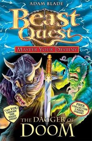 Beast Quest : The Dagger of Doom : Master Your Destiny : Book 2 - Adam Blade