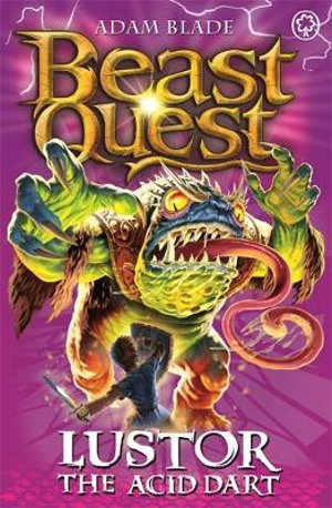 Lustor the Acid Dart : Beast Quest Master of the Beasts : Beast Quest : Book 57 - Adam Blade