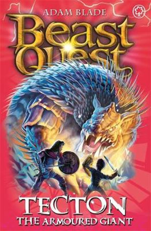 Tecton the Armoured Giant : Beast Quest Master of the Beasts : Beast Quest : Book 59 - Adam Blade