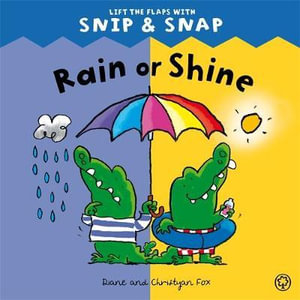 Rain or Shine : Snip & Snap Series : Book 2 - Diane Fox
