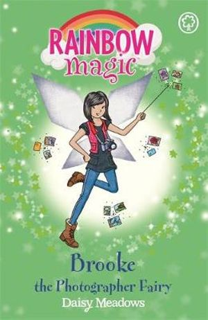 Brooke the Photographer Fairy : The Fashion Fairies : The Rainbow Magic Series : Book 125 - Daisy Meadows