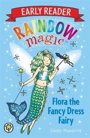 Flora the Fancy Dress Fairy  :  The Rainbow Magic Series : Early Reader : Book 1 - Daisy Meadows