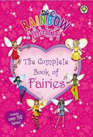 Rainbow Magic : The Complete Book of Fairies : Rainbow Magic - Daisy Meadows