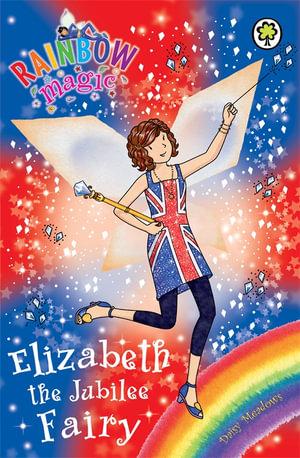 Rainbow Magic : Elizabeth the Jubilee Fairy : Rainbow Magic - Daisy Meadows