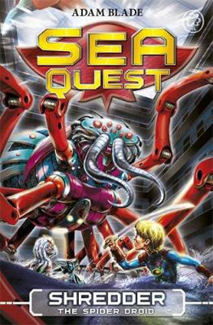 Shredder the Spider Droid : Sea Quest : Book 5 - Adam Blade