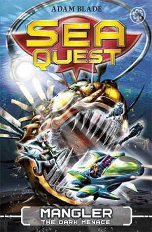 Mangler the Dark Menace : Sea Quest : Book 8 - Adam Blade
