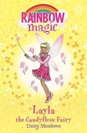 Layla the Candyfloss Fairy : The Sweet Fairies : The Rainbow Magic Series : Book 132 - Daisy Meadows