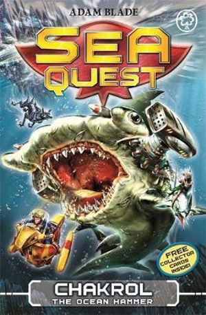 Chakrol the Ocean Hammer : Sea Quest : Book 12 - Adam Blade
