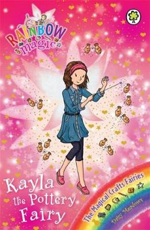 Kayla the Pottery Fairy : Rainbow Magic : The Magical Craft Fairies : Book 141 - Daisy Meadows