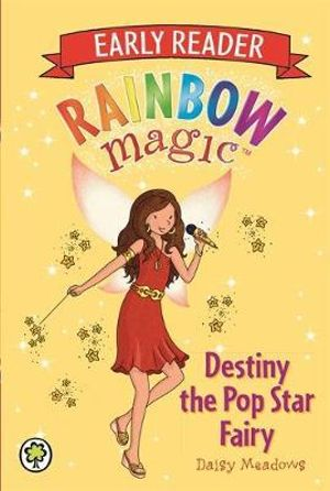 Rainbow Magic : Destiny the Pop Star Fairy : Rainbow Magic Early Reader : Number 283 - Daisy Meadows