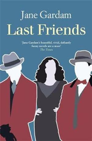 Last Friends - Jane Gardam