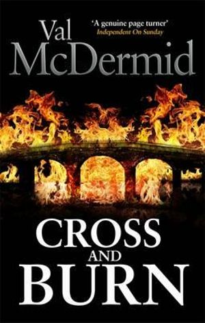 Cross and Burn : Tony Hill - Val McDermid