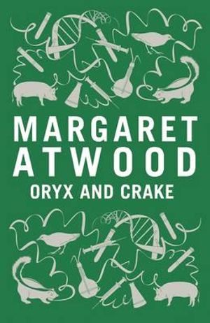 margaret atwood oryx and crake book review