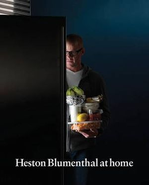 Heston Blumenthal at Home - Heston Blumenthal