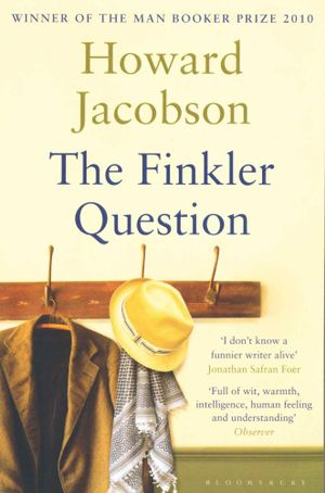 The Finkler Question : Winner of the Man Booker Prize 2010 - Howard Jacobson