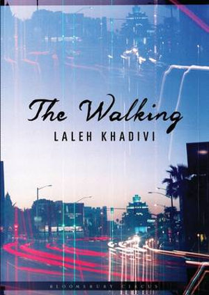 The Walking - Laleh Khadivi