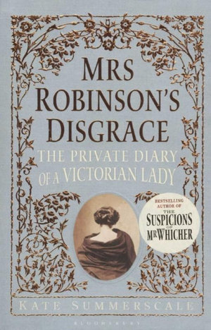 Mrs Robinson's Disgrace : The Private Diary of a Victorian Lady - Kate Summerscale