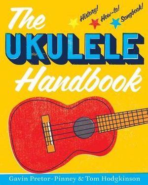 The Ukulele Handbook - Gavin Pretor-Pinney