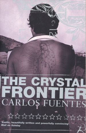 The Crystal Frontier - Carlos Fuentes