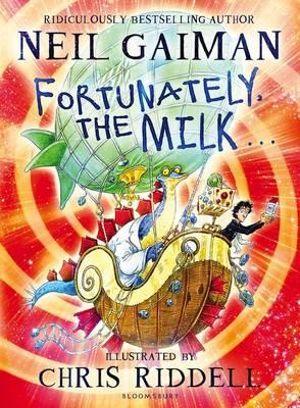 Fortunately, the Milk ... - Neil Gaiman